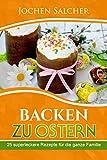 Backen zu Ostern: 25 superleckere Rezepte für die ganze Familie (Hefezopf, Möhrenkuchen,...