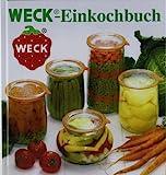 WECK Einkochbuch 00006376 deutsch, Buch zum Haltbarmachen von Lebensmittel, Einmachen von Obst &...