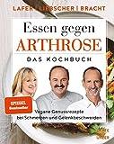 Essen gegen Arthrose: Vegane Genussrezepte bei Schmerzen und Gelenkbeschwerden (Gräfe und Unzer...