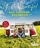 Yes we camp! - Das Outdoor-Kochbuch: Schnell & einfach (HOLIDAY)